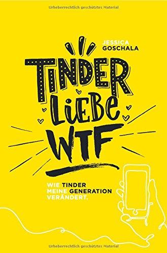 Tinder Liebe WTF: Wie Tinder meine Generation verändert