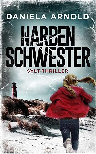 Narbenschwester: Sylt-Thriller