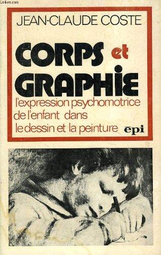 Corps et graphie : L'expression psychomotrice de l'enfant dans le dessin et la peinture (Hommes et groupes)