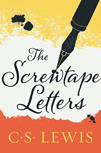 The Screwtape Letters: With, Screwtape Proposes a Toast (Collected Letters of C.S. Lewis)