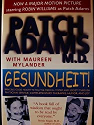 Gesundheit! Bringing Good Health to You, the Medical System, and Society thro...