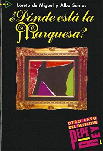 PQL 2 - Dónde está la marquesa?: ?Donde Esta La Marquesa? (Lecturas - Jóvenes Y Adultos - Para Que Leas - Nivel A2)