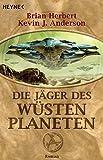 Die Jäger des Wüstenplaneten: Roman (Der Wüstenplanet, Band 7)