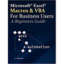 Excel Macros & VBA For Business Users - A Beginners Guide (English Edition)