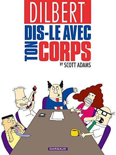 Dilbert, Tome 1 : Dis-le avec ton corps par Scott Adams