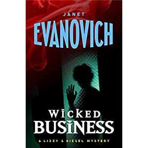 Wicked Business (Wicked Series, Book 2) (Lizzy and Diesel Series)