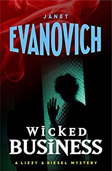 Wicked Business (Wicked Series, Book 2) (Lizzy and Diesel Series) by [Evanovich, Janet]
