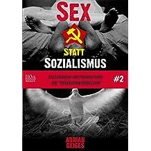 """Sex statt Sozialismus #2: Kalaschnikow und Friedenstaube - Die """"Generation Rebellion"""""""