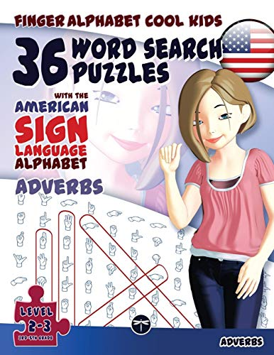 36 Word Search Puzzles with The American Sign Language Alphabet: Cool Kids Volume 03: Adverbs: Volume 3 (FingerAlphabet Cool Kids)