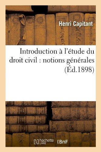 Introduction à l'étude du droit civil : notions générales (Éd.1898)