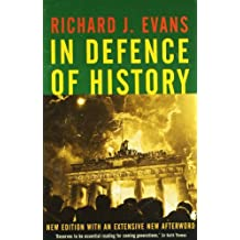 By Richard J. Evans In Defence of History (New edition)