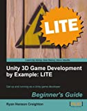 Unity 3D Game Development by Example Beginner?s Guide: LITE