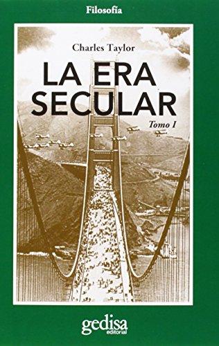 La era secular: Era Secular, La Tomo I: 1 (CLADEMA / Filosofía) por Charles Taylor
