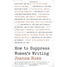 How to Suppress Women's Writing (Louann Atkins Temple Women & Culture, Band 43)