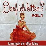 Darf ich bitten... , Vol.1 (Tanzmusik der 50er Jahre)