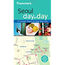 Frommer's Seoul Day by Day (Frommer's Day by Day: Seoul (Pocket))