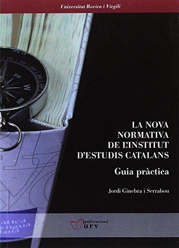 La nova normativa de l'Institut d'Estudis Catalans. Guia pràctica (Biblioteca Digital) por Jordi Ginebra i Serrabou