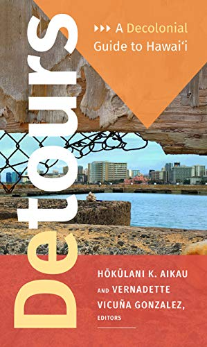 Detours: A Decolonial Guide to Hawai'i (English Edition)