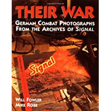 Their War: German Combat Photographs from the Archives of Signal Magazine