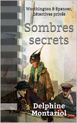 Sombres secrets: Worthington & Spencer, détectives privés