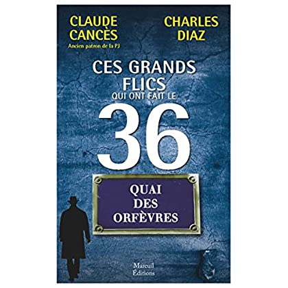 CES GRANDS FLICS QUI ONT FAIT LE 36