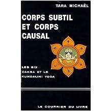 """CORPS SUBTIL ET CORPS CAUSAL. : """"La description des six Cakra"""" et quelques textes sanscrits sur le kundalini yoga, 2ème édition"""