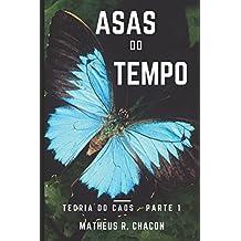 ASAS DO TEMPO (TEORIA DO CAOS, Band 1)