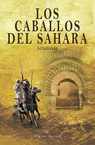 Los caballos del Sahara. Actualizado: El caballo árabe por Luis Miguel Urrechu Reboiro