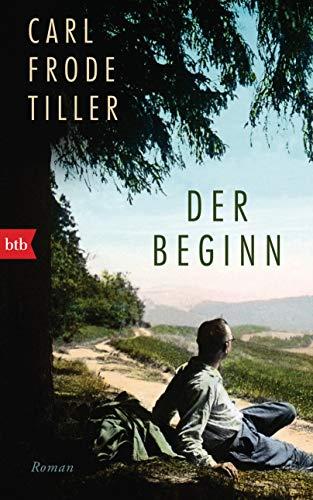 Buchseite und Rezensionen zu 'Der Beginn: Roman' von Carl Frode Tiller