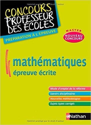 Mathématiques épreuve écrite - Préparation au nouveau concours CRPE de Daniel Motteau,Saïd Chermak ,Erik Kermorvant ( 30 juin 2010 )