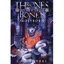 BY Anders, Lou ( Author ) [ FROSTBORN (THRONES AND BONES) ] Aug-2014 [ Library Binding ]