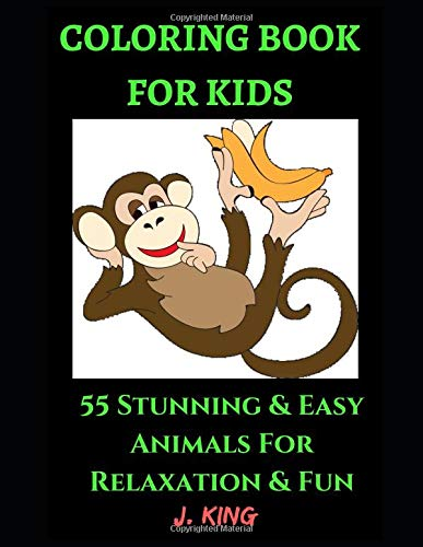 Coloring Book For Kids: 55 Gorgeous Animals For Relaxation and Fun - Children Activity Books for Kids Aged 2-4, 4-8, Boys, Girls, Preschoolers & ... Early Learning (Kid's Coloring Book, Band 2)