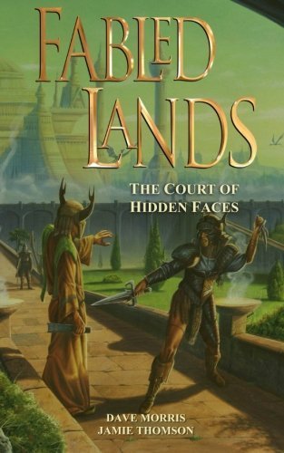 Fabled Lands : The Court of Hidden Faces by Jamie Thomson (2012-08-14)
