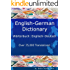 English - German Dictionary, Wörterbuch: Englisch - Deutsch (Over 25,000 Translations! Learn How to Speak German Language Tools Book 3)