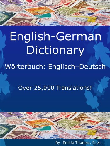 English – German Dictionary, Wörterbuch: Englisch – Deutsch (Over 25,000 Translations! Learn...