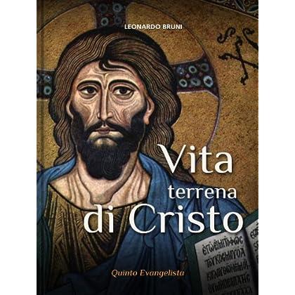 Vita Terrena Di Cristo (Letteratura Teologica E Spirituale Vol. 19)