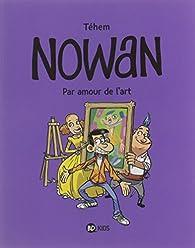 Nowan, tome 1 : Par amour de l'art par  Téhem