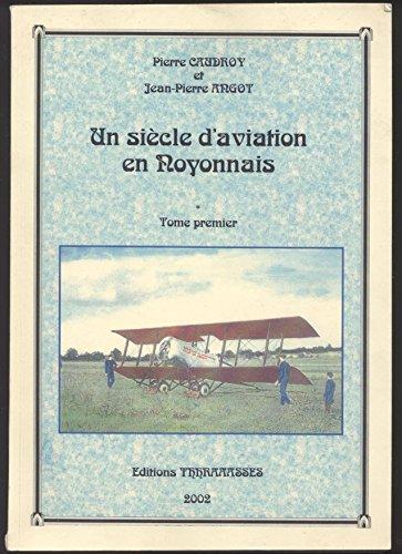 Un siècle d'aviation en Noyonnais par Pierre Caudroy