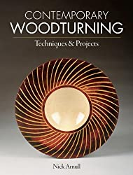 Contemporary Woodturning: Techniques & Projects by Nick Arnull (2012-06-05)