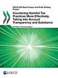 OECD/G20 Base Erosion and Profit Shifting Project Countering Harmful Tax Practices More Effectively, Taking into Account Transparency and Substance, Action 5 - 2015 Final Report by Oecd Organisation For Economic Co-Operation And Development (2015-10-29)