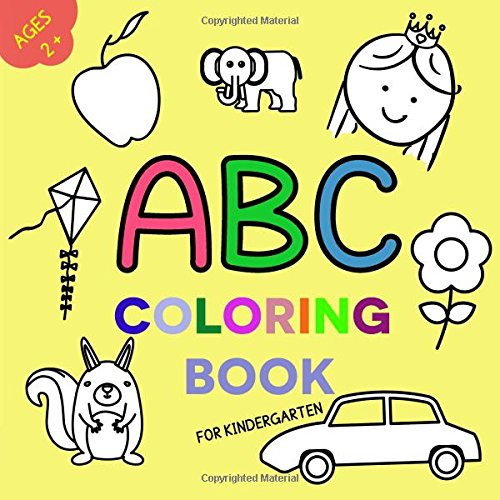 ABC Coloring Book For Kindergarten: Age 2+