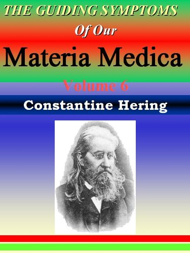the-guiding-symptoms-of-our-materia-medica-vol-6-homeopathy-herings-guiding-symptoms-english-edition