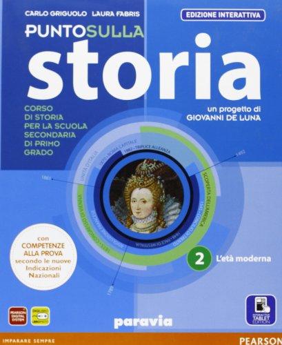Punto sulla storia. Ediz. interattiva. Per la Scuola media. Con e-book. Con espansione online: 2