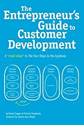 The Entrepreneur's Guide to Customer Development: A cheat sheet to The Four Steps to the Epiphany by Brant Cooper (2010-07-29)