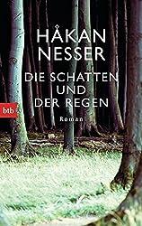 Die Schatten und der Regen: Roman