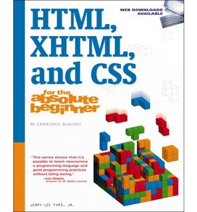 Html Xhtml And Css For The Absolute Beginner By