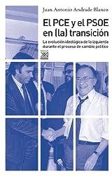 El PCE y el PSOE en la Transición. La evolución ideológica de la izquierda durante el proceso de cambio político (Siglo XXI de España General) (Spanish Edition)
