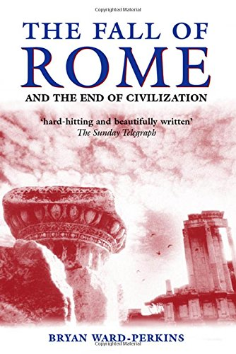 the-fall-of-rome-and-the-end-of-civilization