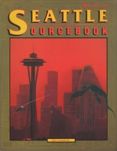 Seattle Sourcebook (Shadowrun) by Boy F. Petersen (1990-04-01)