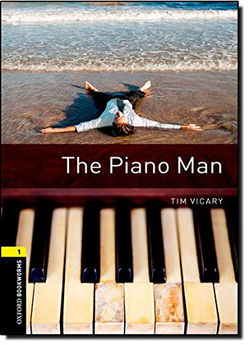 Oxford Bookworms Library: Level 1:: The Piano Man por Tim Vicary